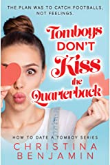 Tomboys Don't Kiss The Quarterback (How To Date A Tomboy Book 2) Kindle Edition