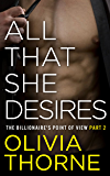 All That She Desires: The Billionaire's Point Of View Part 2 (English Edition)