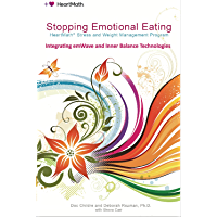 Stopping Emotional Eating: HeartMath Stress and Weight Management Program (English Edition)