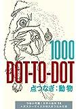 1000 Dot-to-Dot 点つなぎ:動物