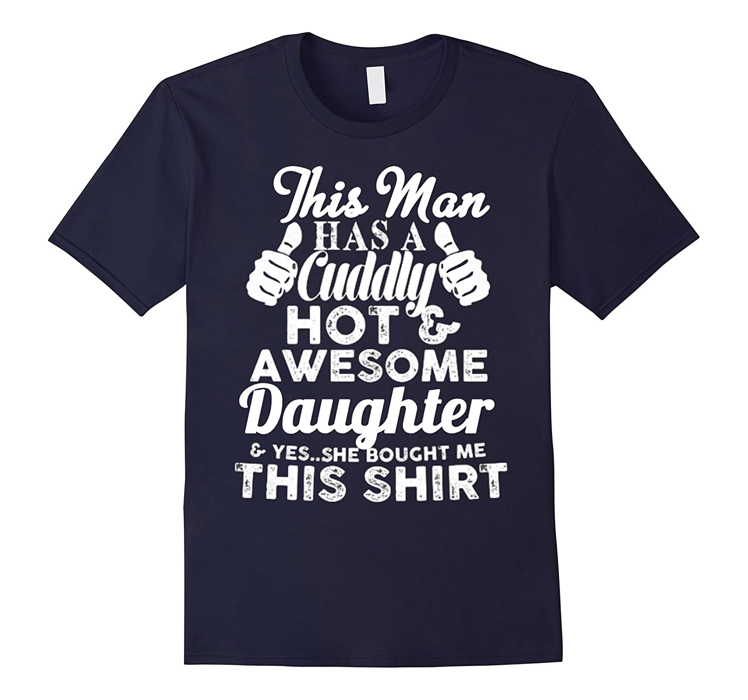 Fathers Day Gift For Dad has a Cuddly Hot Awesome Daughter-Vaci