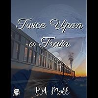 Twice Upon a Train (English Edition)