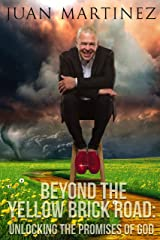 Beyond the Yellow Brick Road: Unlocking the Promises of God Kindle Edition