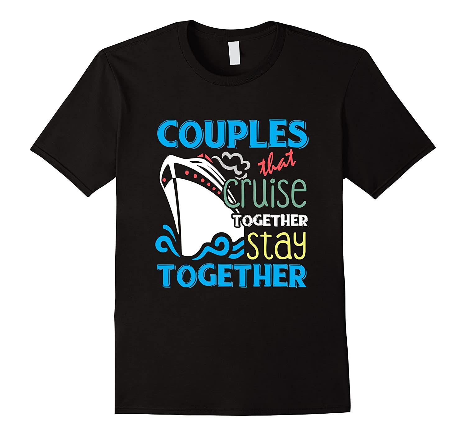 28d5c033 ... Couples That Cruise Together Stay Together Love T-Shirt