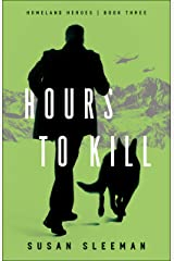 Hours to Kill (Homeland Heroes Book #3) Kindle Edition