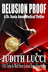 Delusion Proof: A Sonia Amon, MD Medical Thriller (Dr. Sonia Amon Medical Thrillers Book 2) Kindle Edition