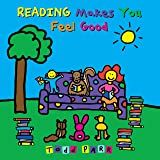 Reading Makes You Feel Good (Todd Parr Classics)
