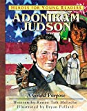 Adoniram Judson: A Grand Purpose (Heroes for Young Readers)