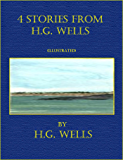 4 Stories From H.G. Wells (Illustrated)