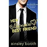 Her Billionaire Best Friend (Billionaire Secrets Book 2)