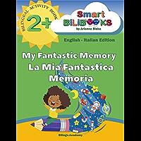My Fantastic Memory La Mia Fantastica Memoria BILINGUAL ACTIVITY BOOK 2+ Smart BiLiBOOKS by Arianna Blake English…