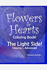Flowers and Hearts Coloring book, The Light Side, Vol 1 Advanced (Volume 1) Paperback