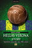 Hellas Verona story. Emozioni gialloblu dal 1903 a oggi
