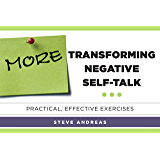 More Transforming Negative Self-Talk: Practical, Effective Exercises
