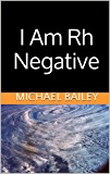I Am Rh Negative: But What Does That Mean?