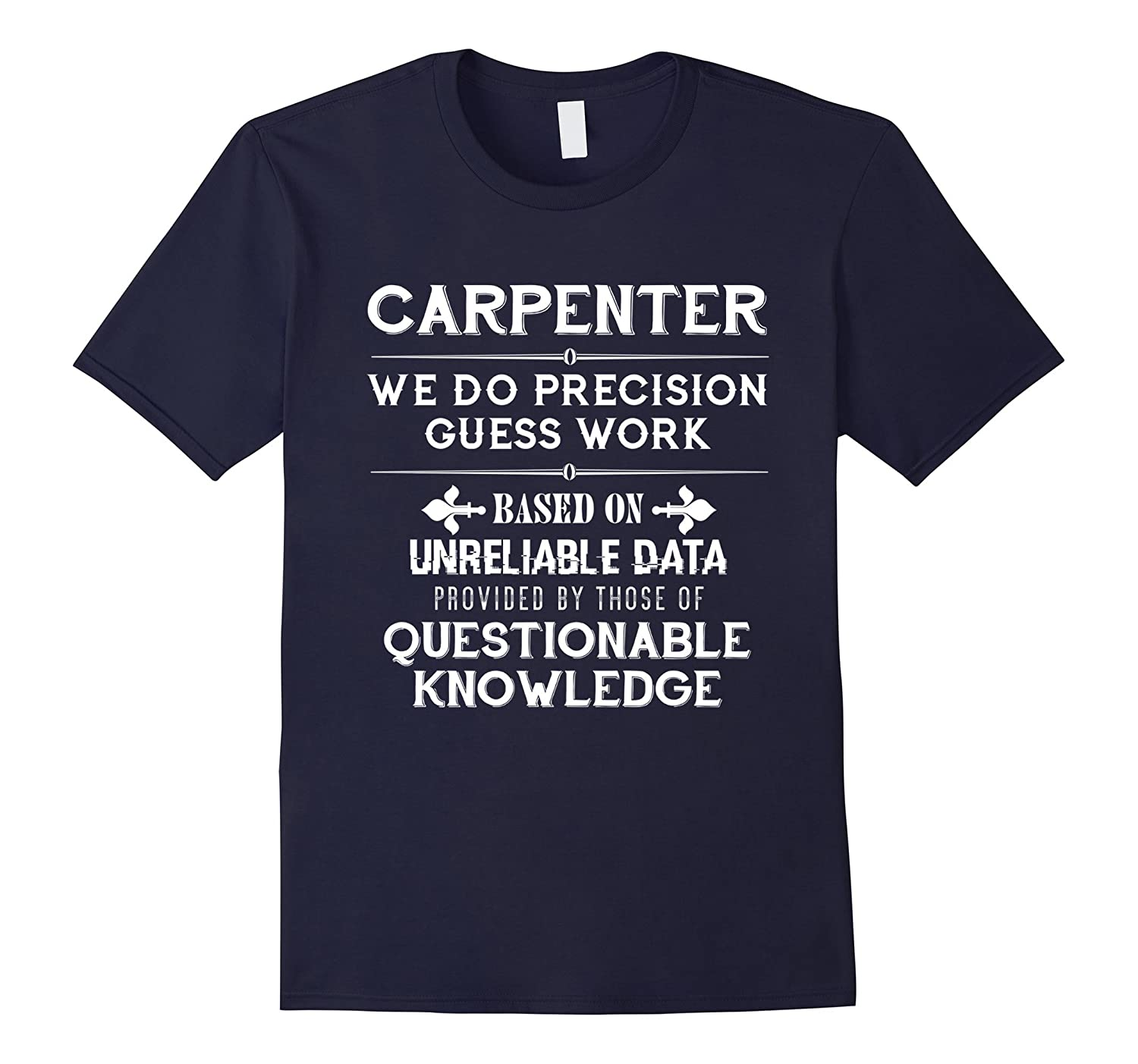 Carpenter We Do Precision Guess Work  Woodworking T shirt-PL