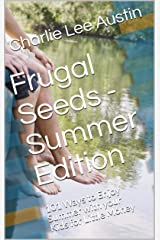 Frugal Seeds Summer Edition: 101 Ways to Enjoy Summer with Your Kids for Little Money Kindle Edition