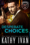 Desperate Choices (New Orleans Connection Series Book 1)