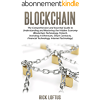 Block chain: The Comprehensive and Essential Guide to Understanding and mastering the Hidden Economy (English Edition)