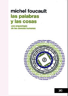 Las palabras y las cosas: Una arqueología de las ciencias humanas (Teoría) (