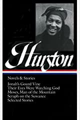 Zora Neale Hurston : Novels and Stories : Jonah's Gourd Vine / Their Eyes Were Watching God / Moses, Man of the Mountain / Seraph on the Suwanee / Selected Stories (Library of America) Hardcover