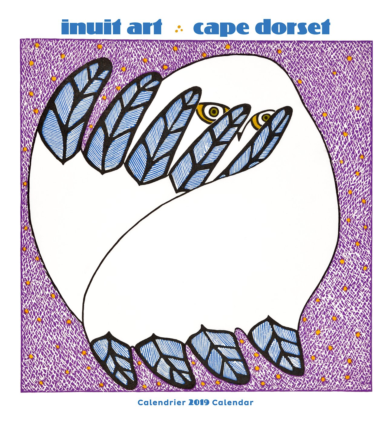 Inuit Art - Cape Dorset 2019 Calendar (English and French Edition)
