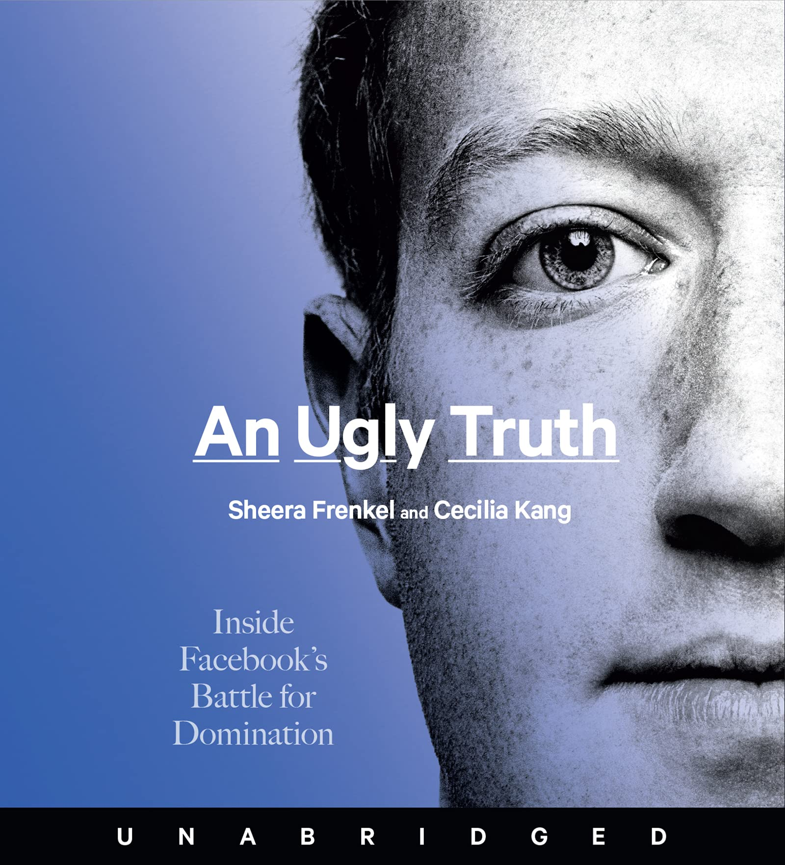 An Ugly Truth CD: Inside Facebook's Battle for Domination