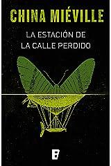La estación de la calle Perdido (Bas-Lag 1) (Spanish Edition) eBook Kindle