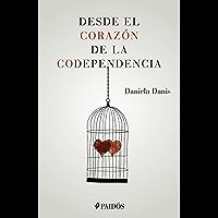 Desde el corazón de la codependencia