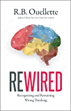 Rewired: Recognizing and Retraining Wrong Thinking