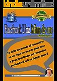 Facebook Una Mina De Oro Para Tu Negocio: Tu éxito asegurado al convertirte en un experto con esta guía paso a paso para lanzar tus campañas en facebook ads en tiempo record