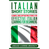 Italian Short Stories: 9 Simple and Captivating Stories for Effective Italian Learning for Beginners (English Edition)