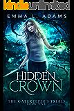 Hidden Crown (The Gatekeeper's Trials Book 1)