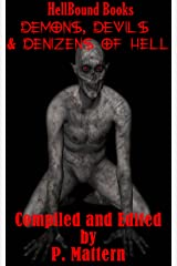Demons, Devils and Denizens of Hell Kindle Edition