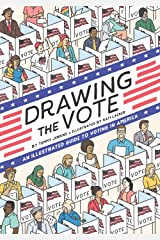 Drawing the Vote: An Illustrated Guide to Voting in America Hardcover