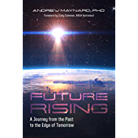 Future Rising: A Journey from the Past to the Edge of Tomorrow (English Edition)