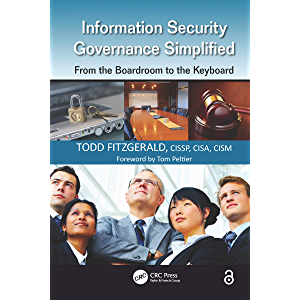 Information Security Governance Simplified: From the Boardroom to the Keyboard