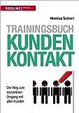 Trainingsbuch Kundenkontakt: Der Weg zum souveränen Umgang mit allen Kunden