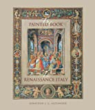 The Painted Book in Renaissance Italy: 1450--1600
