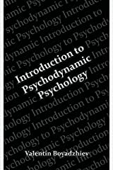 Introduction to Psychodynamic Psychology: Psychodynamic Theories In Psychology Kindle Edition