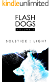 Flashdogs : Solstice : Light: Volume II
