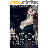 Femdom by Fairbourne: An Anthology of Female Dominant Fantasies