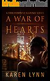 A War of Hearts: A Dark Romantic Psychological Thriller