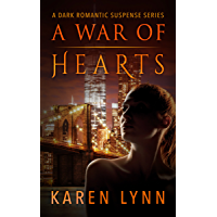 A War of Hearts: A Dark Romantic Psychological Thriller (Hearts in Torment Book 1) (English Edition)