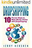 Dropshipping: 10 Proven Steps to Make Money Online with Dropshipping (Ecommerce)