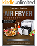 Air Fryer Cookbook: Quick and Easy Low Carb Air Fryer For Beginners to Bake, Fry, Roast and Grill (Easy, Healthy and Delicious Low Carb Air Fryer Series Book 1)