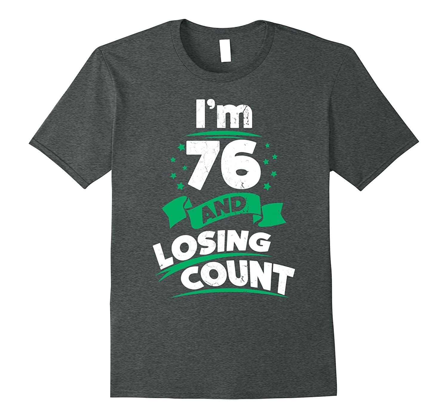 76th Birthday Gift Idea for Dad Funny 76 Years T-Shirt-PL