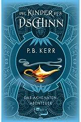 Die Kinder des Dschinn: Das Akhenaten-Abenteuer (German Edition) Kindle Edition