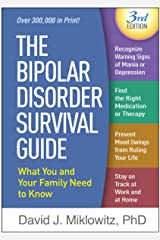 The Bipolar Disorder Survival Guide, Third Edition: What You and Your Family Need to Know Kindle Edition