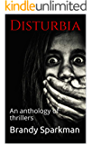 Disturbia: An anthology of thrillers